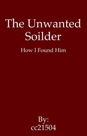 The Unwanted Solider by cc21504
