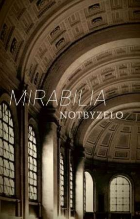 mirabilia by notbyzelo