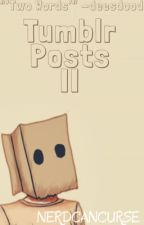 Tumblr Posts II by nerdcancurse