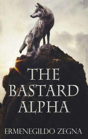 The Bastard Alpha [Story#1 Zegna.] by Zegnas