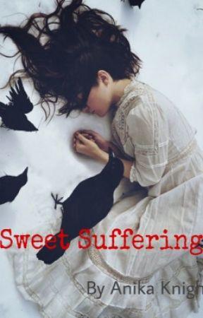 Sweet Suffering  by Anika_Knight