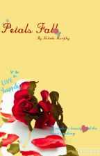 petals fall (a modern beauty and the beast retelling) discontinued by Murphynicho
