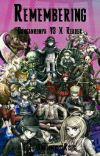 Remembering (Danganronpa V3 X Reader) cover
