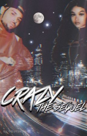 Crazy: The Sequel by salutebreezy_
