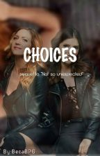 choices by beca4702
