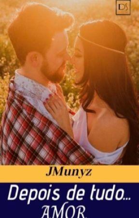 DEGUSTAÇÃO - Depois de tudo... amor by JMunyz