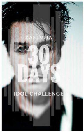 30 Days Idol Challenge.TL by brak_akceptacji
