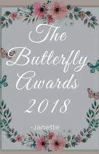 The Butterfly Awards 2018 [Undergoing judging] by -NotYourNormalGirl-