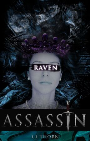 Raven (Assassin #1) | On Hold by IllenisThorn