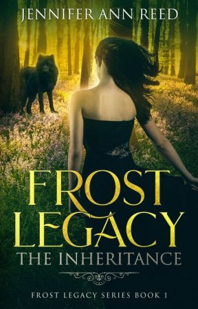 Frost Legacy: The Inheritance by jareed09