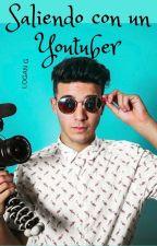 Saliendo Con un Youtuber (Logan G) [TERMINADA] by Andy__2003