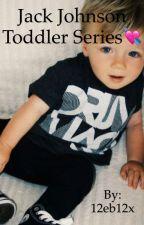 Jack Johnson Toddler Series💘 by 12eb12x
