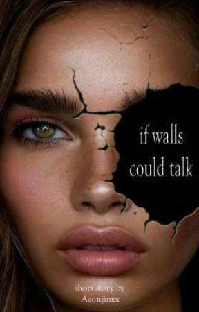 If Walls Could Talk by Aeonjinxx
