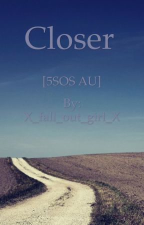 Closer by X_fall_out_girl_X