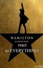 Hamilton react to EVERYTHING! by devilg04