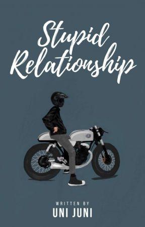 STUPID RELATIONSHIP by Preciousjuni