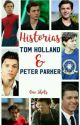 HISTORIAS de Tom Holland & Peter Parker by WeraPicosita