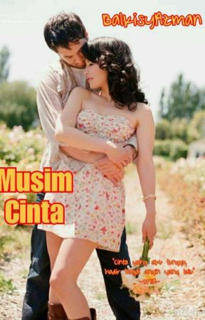 Musim Cinta (Completed) by AkisyAz