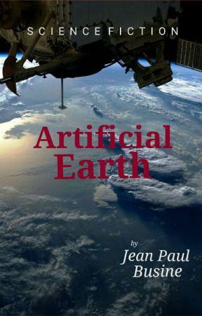 Artificial Earth  (#Watty's2019) by JPBusine
