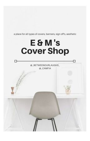E & M's Cover Shop  [O P E N] by _BetweenOurLaughs_