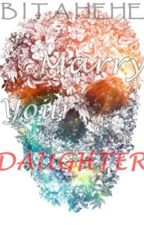 Marry Your Daughter // h.s by bitahehe