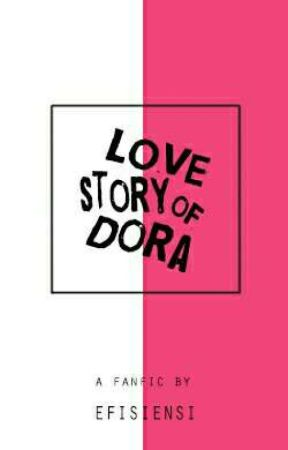 Love Story of Dora⏳ by efisiensi