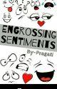 ENGROSSING SENTIMENTS by pragati_shrivastava