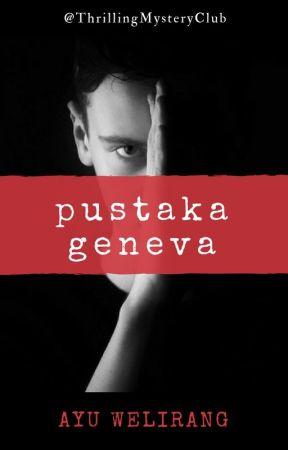 Pustaka Geneva (Dalam Tahap Revisi) by ThrillingMysteryClub