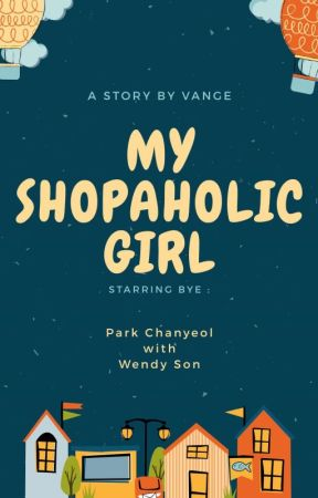 • My Shopaholic Girl | Wenyeol ✔ by Vangepark