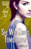 She Who Knows Tomorrow: a sci-fi novella (displaced shadows #1) cover
