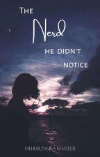 The Nerd he didn't Notice by mavis2303