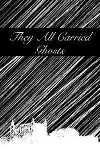 They All Carried Ghosts cover