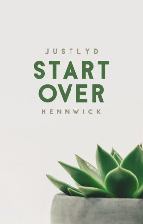 Start Over by justlyd