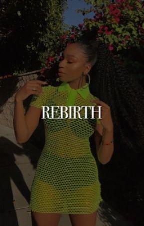 rebirth ━ book two by -blkprincesa