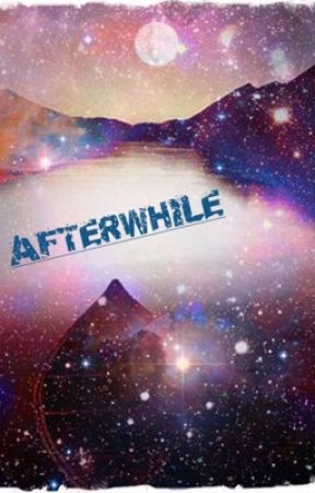 Afterwhile  by lovensosa19