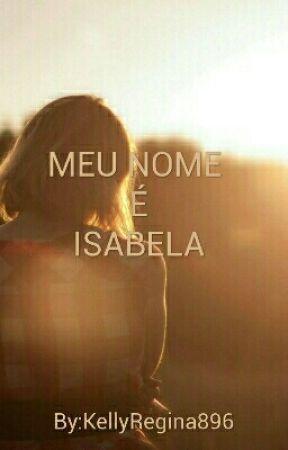 meu nome é Isabela  by KellyRegina896