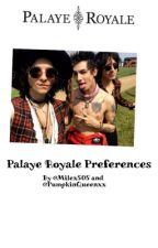 Palaye Royale Preferences  by PumpkinQueenxx