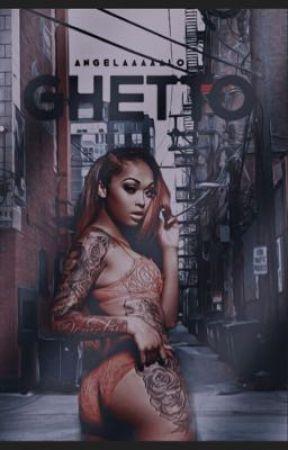 Ghetto by Angelaaaaalo2