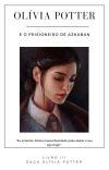 OLÍVIA POTTER E O PRISIONEIRO DE AZKABAN [3] cover