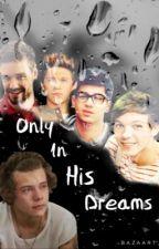 Only In His Dreams by Princess_Paris826