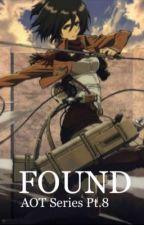 Found (Aot 8 Mikasa Ackeman X Male Reader) by imanihso