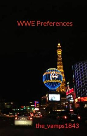 WWE Preferences by the_vamps1843
