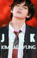 JERK | [Kim Taehyung/ V] BTS by taeteacup