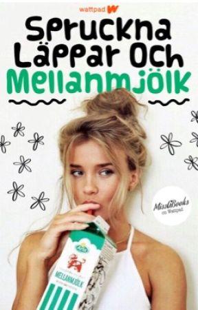 Spruckna läppar och mellanmjölk ✔️ by MissGBooks