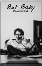 But Baby (Brad Simpson fanfic) [COMPLETED] by pleasedonttalk