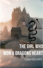 ❤️The Girl who won a Dragons Heart❤️ by CYBERSQUAR3