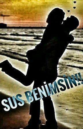 SUS BENİMSİN.! by mardinin_delisi