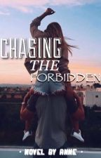 Chasing The Forbidden | ✔️ by anne_luvs