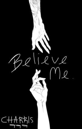 Believe Me [EDITING HIATUS] by YingYue999