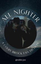 All Nighter // Colby Brock  by nikkijoe2
